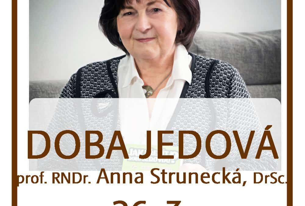DOBA JEDOVÁ – profesorka RNDr. Anna Strunecká, DrSc.