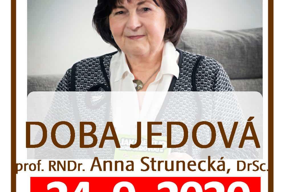 24. 9. 2020 – DOBA JEDOVÁ – profesorka RNDr. Anna Strunecká, DrSc.